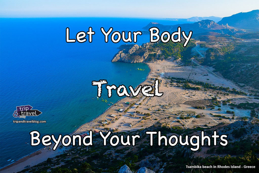 Let Your Body Travel Beyond Your Thoughts