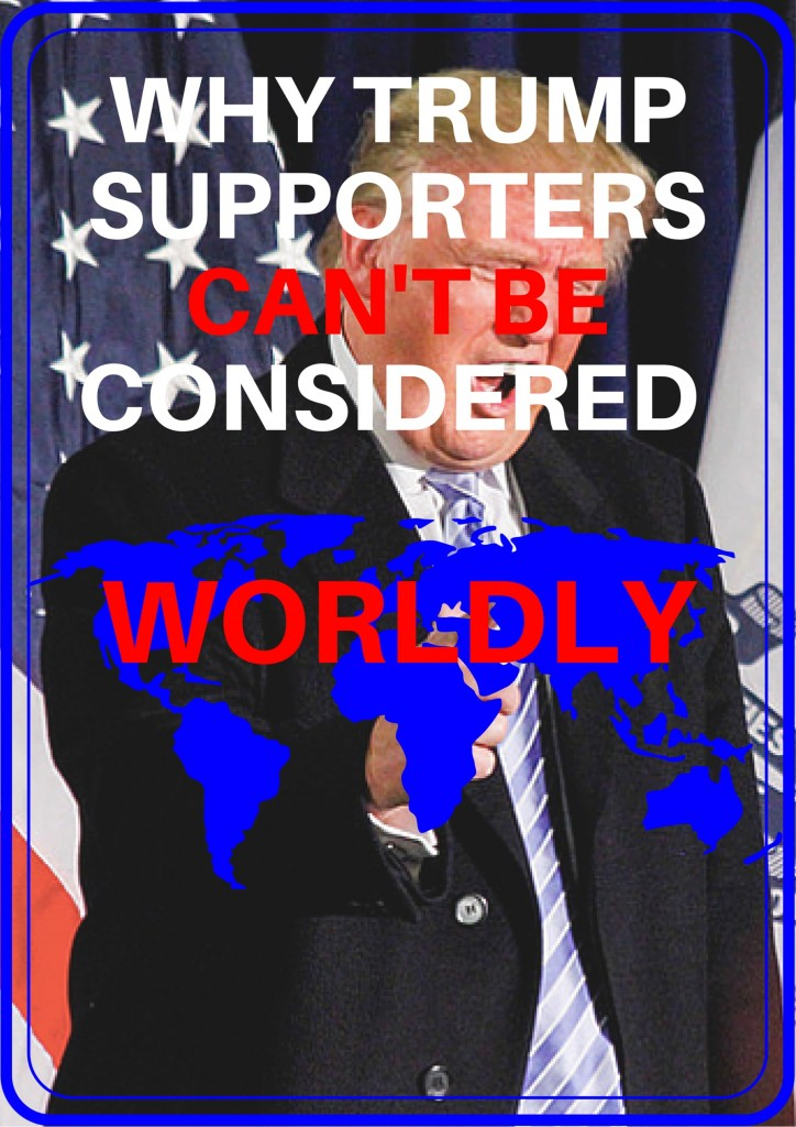 trump supporters cant be worldly