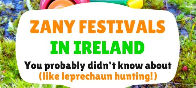 Zany Festivals In Ireland You Probably Didn't Know About!