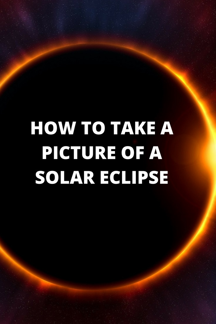 how to take a picture of a solar eclipse