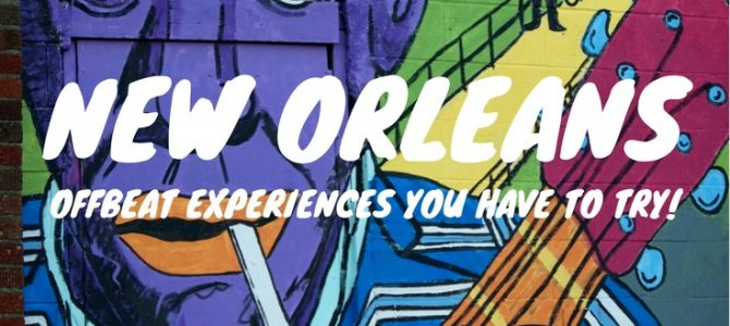 Offbeat Experiences To Have In New Orleans