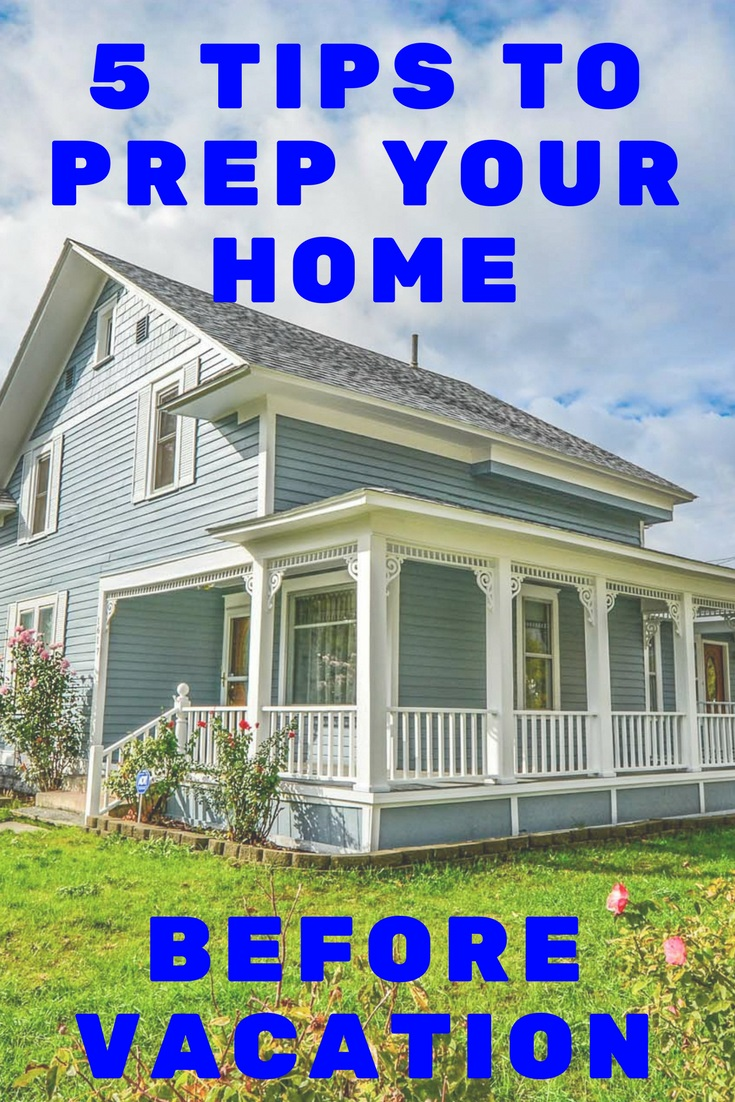 prep your home before going on vacation