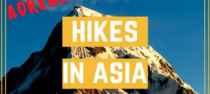 Top 5 Most Adventurous Hiking Trails in Asia for A Good Adrenaline Rush